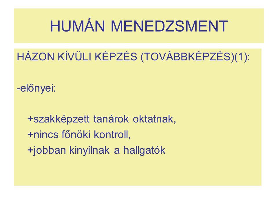 HUMÁN MENEDZSMENT HÁZON KÍVÜLI KÉPZÉS (TOVÁBBKÉPZÉS)(1): -előnyei: