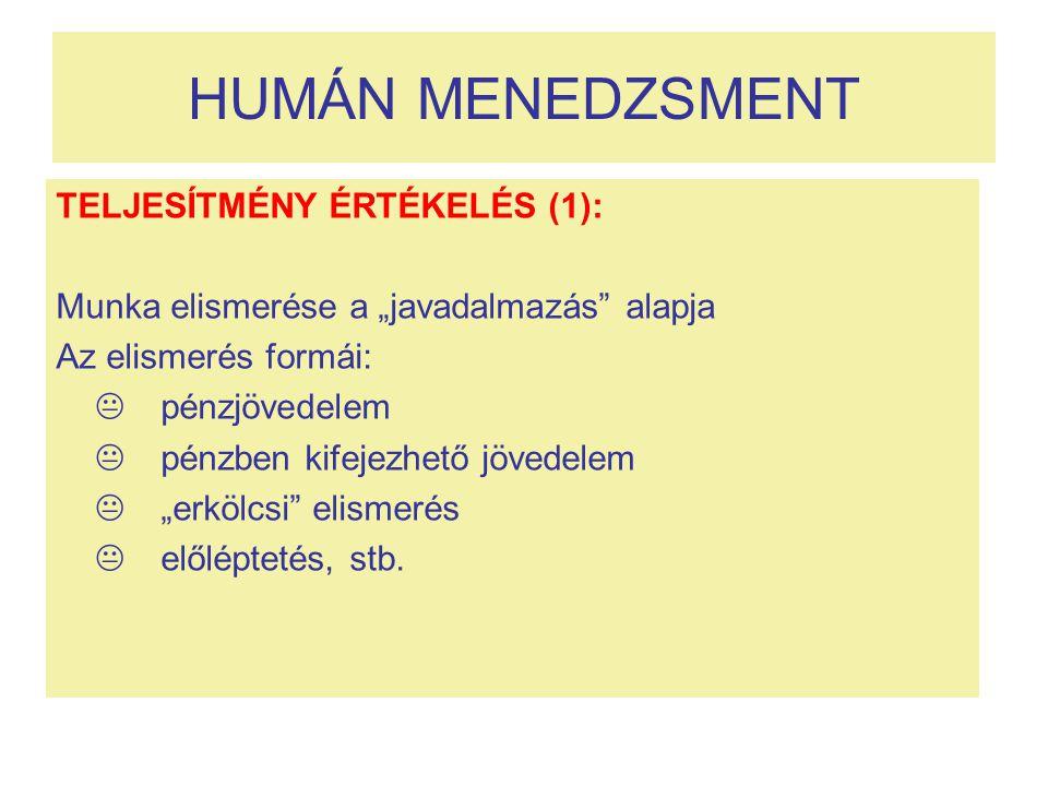 HUMÁN MENEDZSMENT TELJESÍTMÉNY ÉRTÉKELÉS (1):