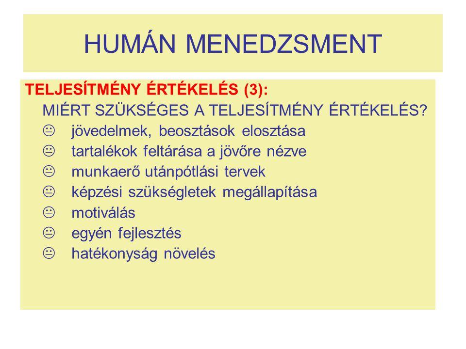 HUMÁN MENEDZSMENT TELJESÍTMÉNY ÉRTÉKELÉS (3):