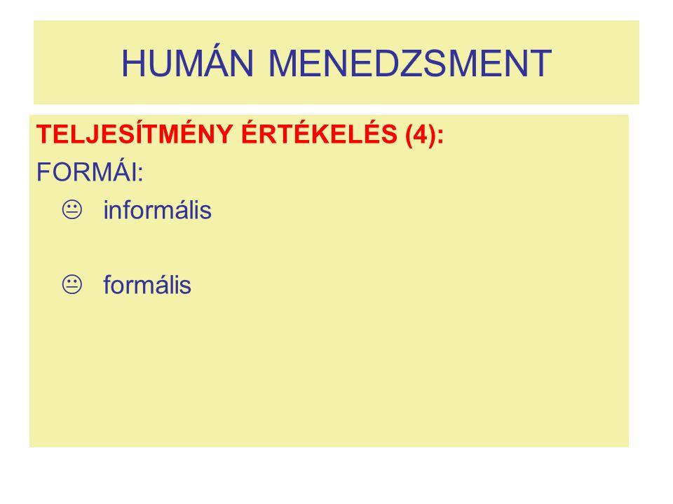 HUMÁN MENEDZSMENT TELJESÍTMÉNY ÉRTÉKELÉS (4): FORMÁI:  informális
