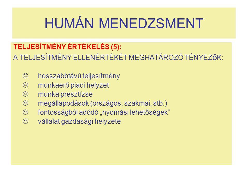 HUMÁN MENEDZSMENT TELJESÍTMÉNY ÉRTÉKELÉS (5):