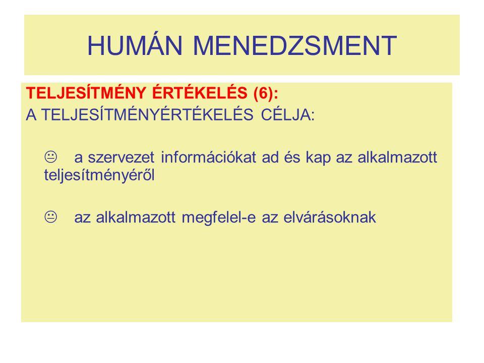 HUMÁN MENEDZSMENT TELJESÍTMÉNY ÉRTÉKELÉS (6):