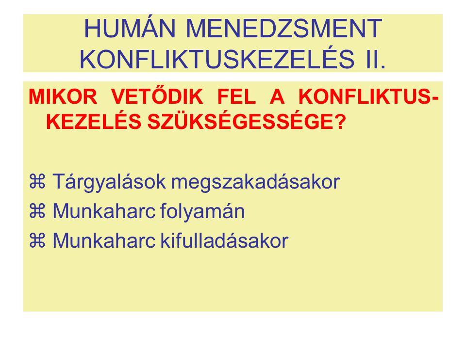 HUMÁN MENEDZSMENT KONFLIKTUSKEZELÉS II.