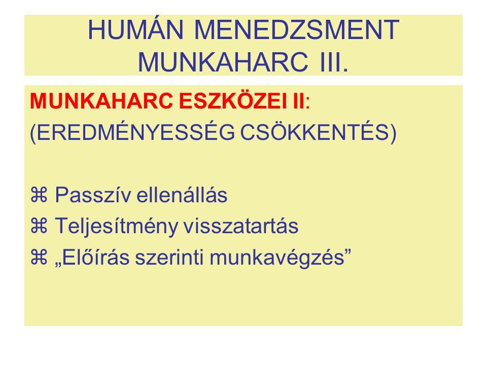 HUMÁN MENEDZSMENT MUNKAHARC III.