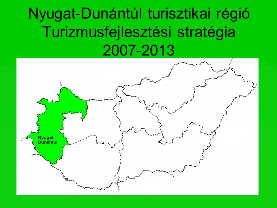 Nyugat-Dunántúl turisztikai régió Turizmusfejlesztési stratégia 2007-2013