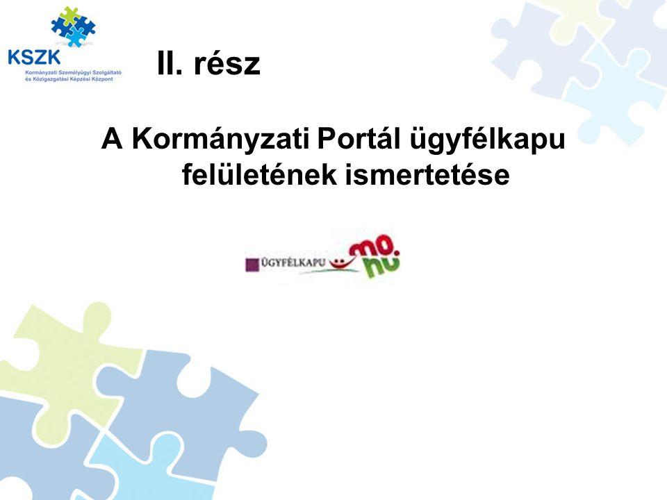 A Kormányzati Portál ügyfélkapu felületének ismertetése