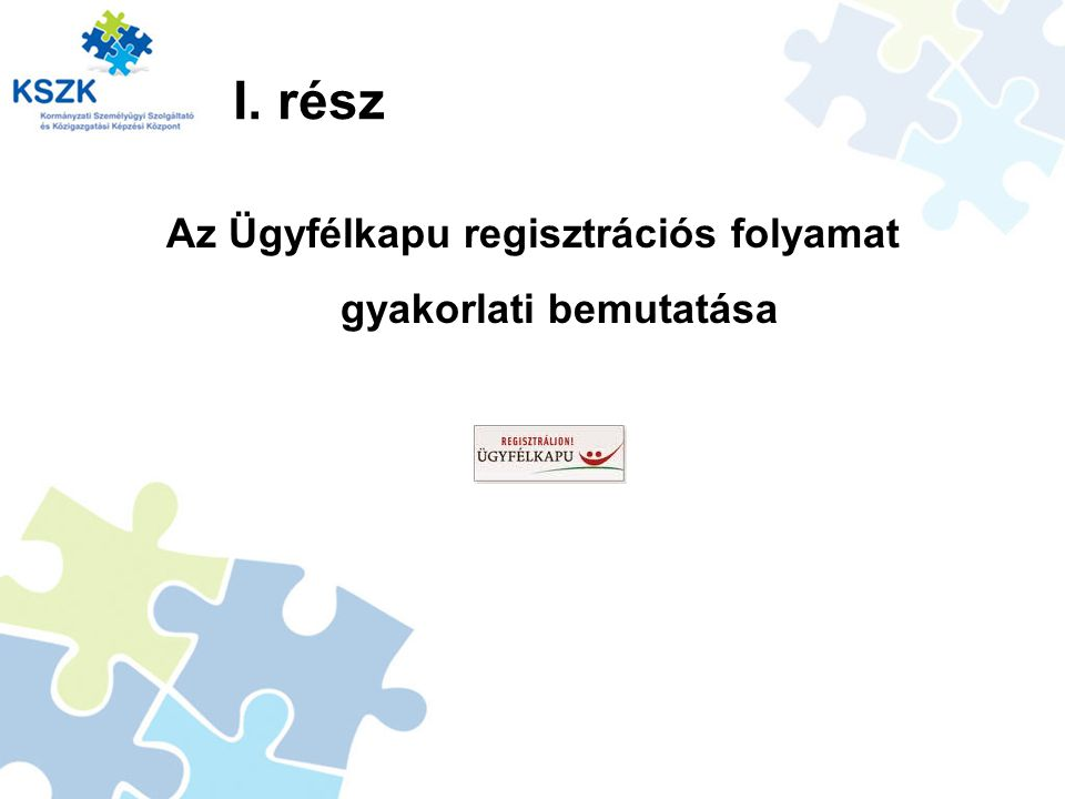 Az Ügyfélkapu regisztrációs folyamat gyakorlati bemutatása