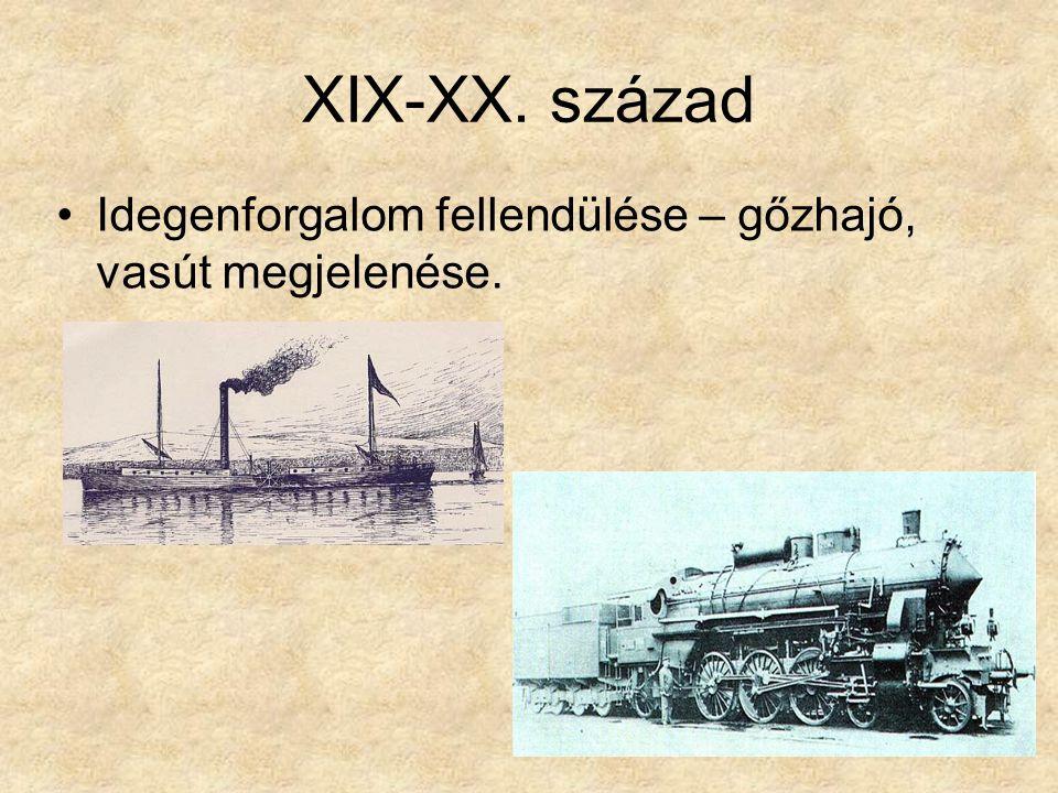 XIX-XX. század Idegenforgalom fellendülése – gőzhajó, vasút megjelenése.