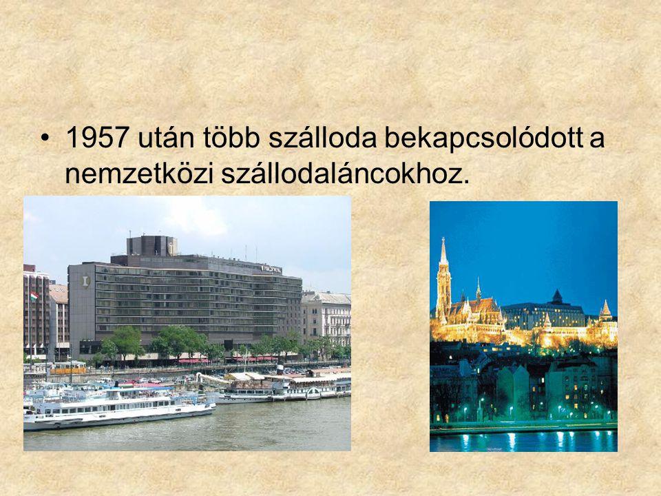1957 után több szálloda bekapcsolódott a nemzetközi szállodaláncokhoz.