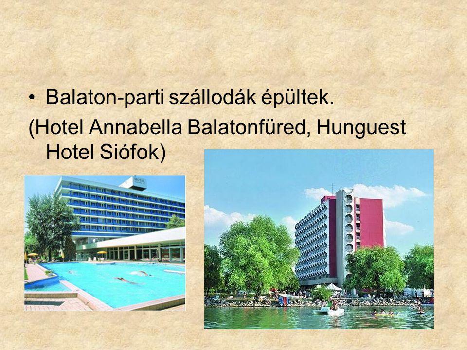 Balaton-parti szállodák épültek.