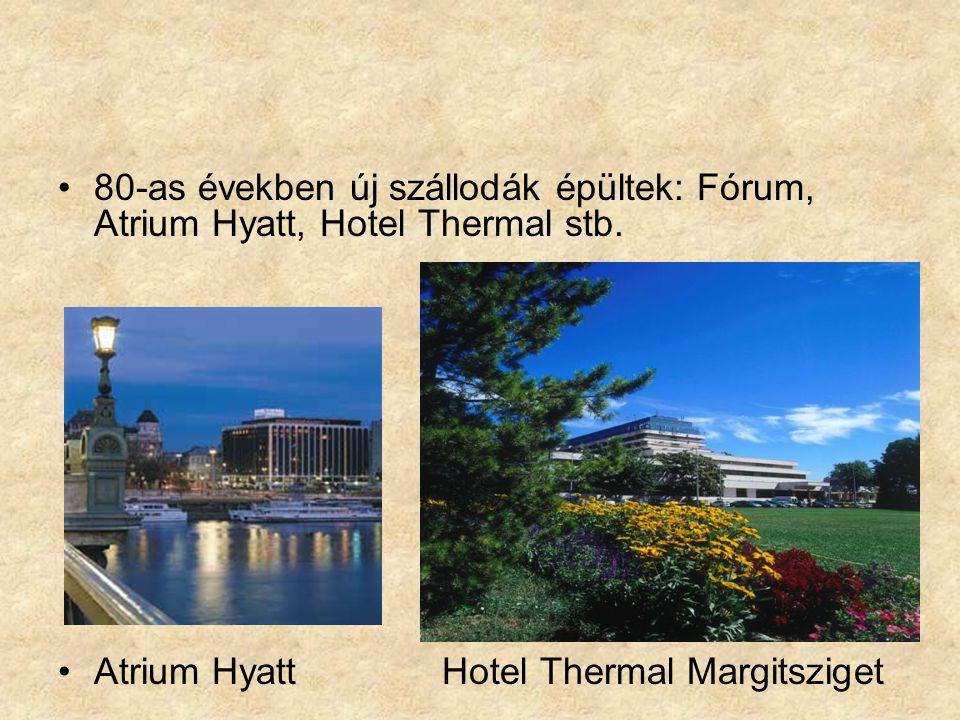 80-as években új szállodák épültek: Fórum, Atrium Hyatt, Hotel Thermal stb.