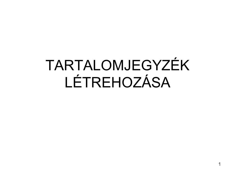 TARTALOMJEGYZÉK LÉTREHOZÁSA