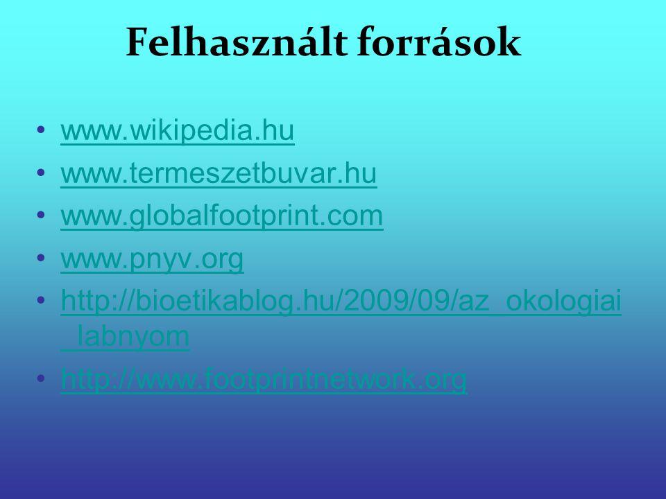 Felhasznált források www.wikipedia.hu www.termeszetbuvar.hu