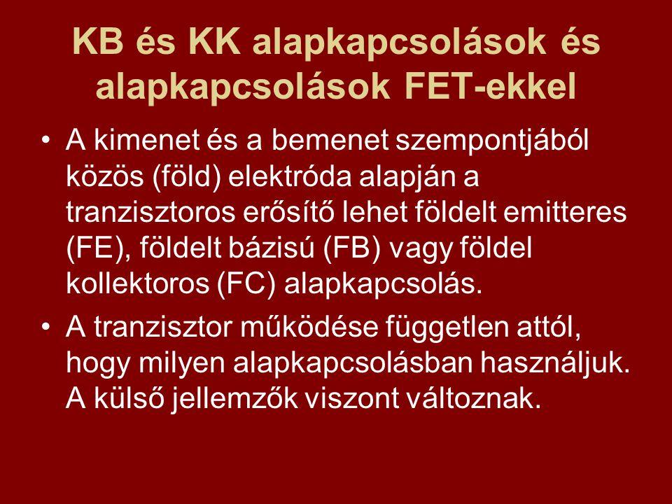 KB és KK alapkapcsolások és alapkapcsolások FET-ekkel