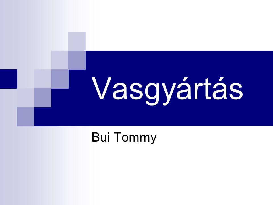 Vasgyártás Bui Tommy