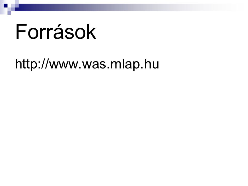 Források http://www.was.mlap.hu