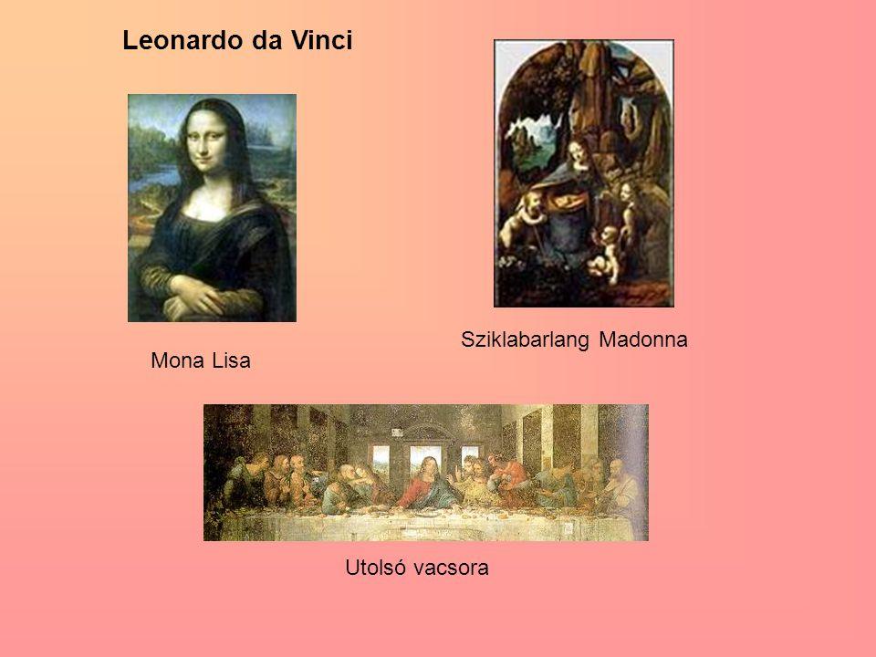 Leonardo da Vinci Sziklabarlang Madonna Mona Lisa Utolsó vacsora