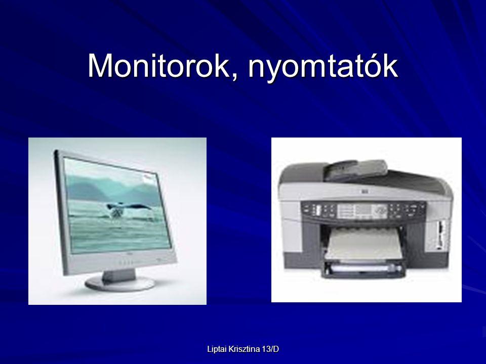 Monitorok, nyomtatók Liptai Krisztina 13/D