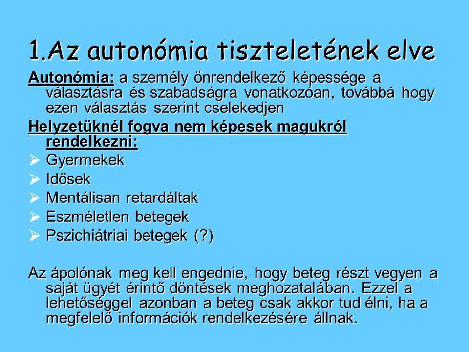 1.Az autonómia tiszteletének elve