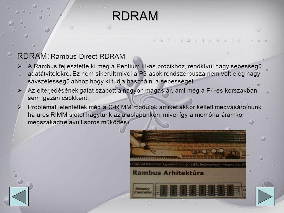 RDRAM RDRAM: Rambus Direct RDRAM