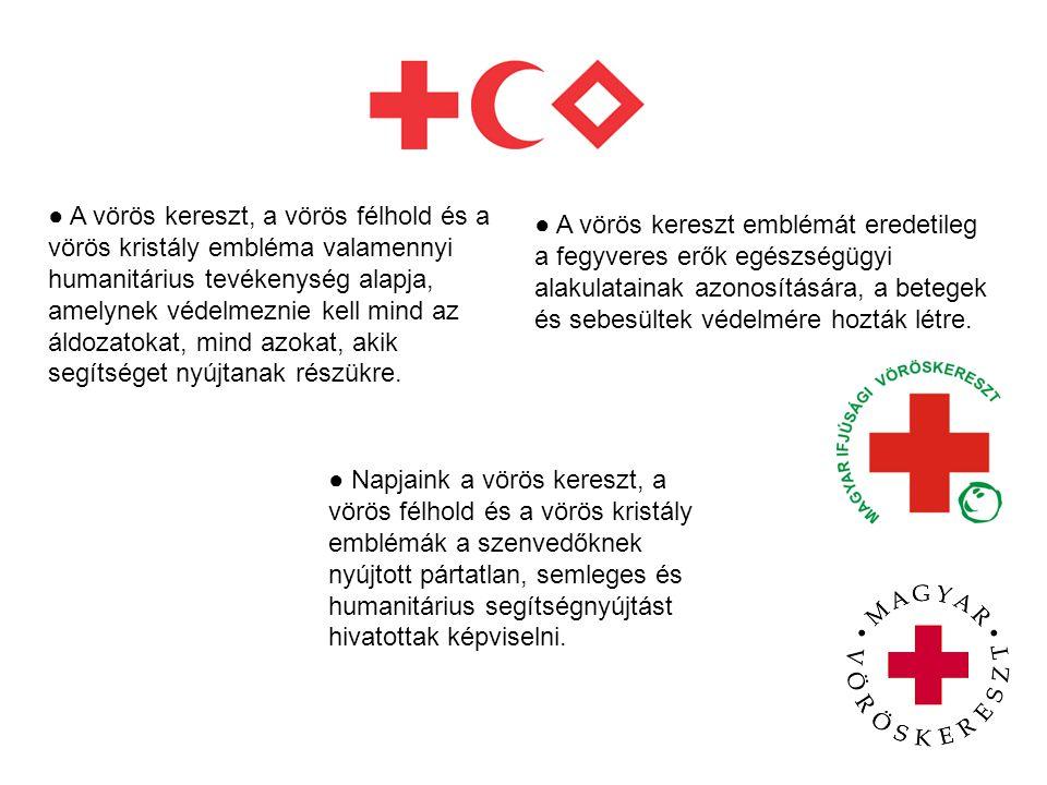 ● A vörös kereszt, a vörös félhold és a vörös kristály embléma valamennyi humanitárius tevékenység alapja, amelynek védelmeznie kell mind az áldozatokat, mind azokat, akik segítséget nyújtanak részükre.
