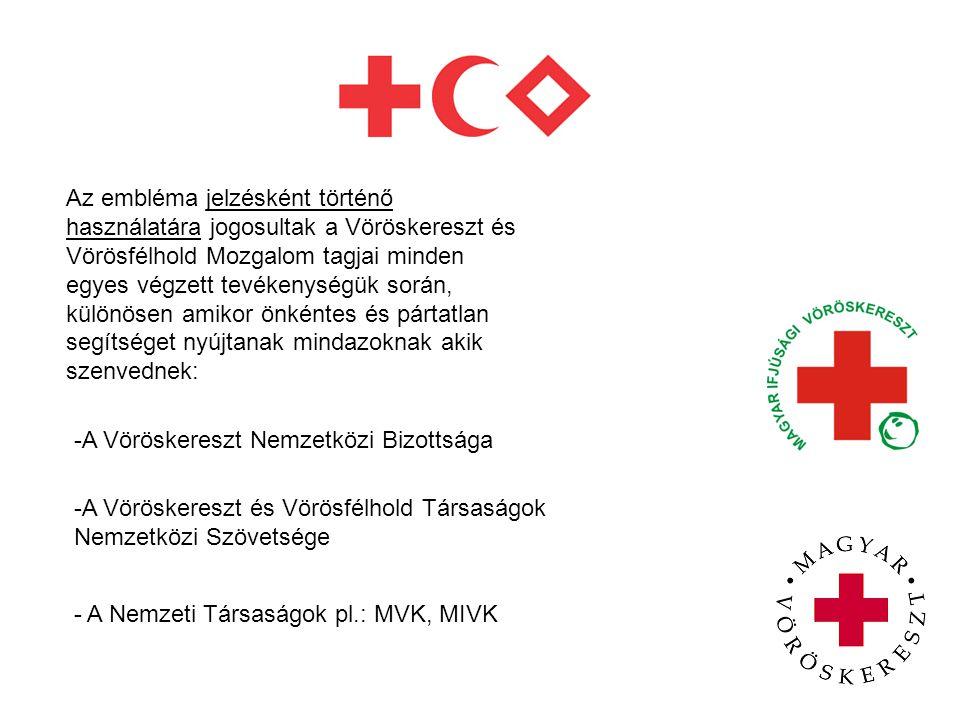 Az embléma jelzésként történő használatára jogosultak a Vöröskereszt és Vörösfélhold Mozgalom tagjai minden egyes végzett tevékenységük során, különösen amikor önkéntes és pártatlan segítséget nyújtanak mindazoknak akik szenvednek: