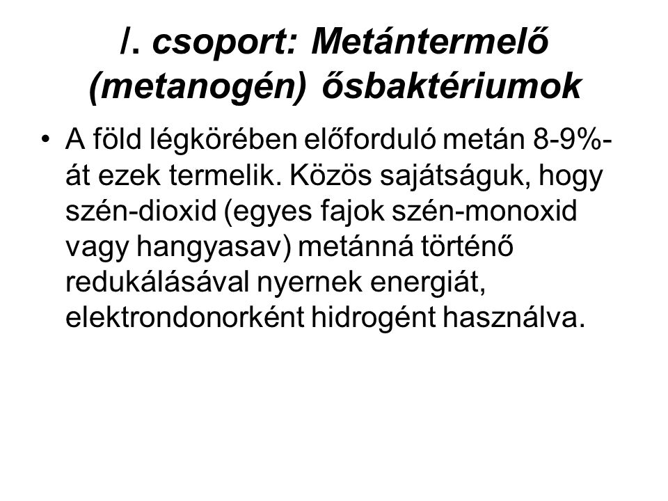 /. csoport: Metántermelő (metanogén) ősbaktériumok