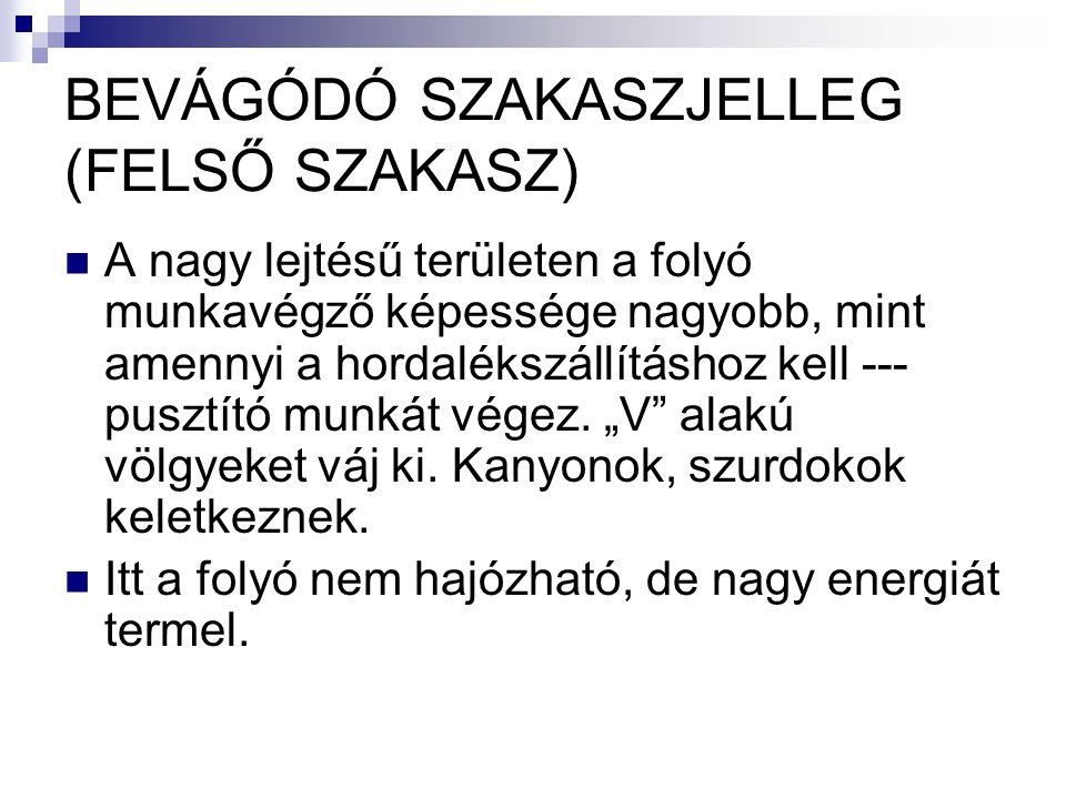 BEVÁGÓDÓ SZAKASZJELLEG (FELSŐ SZAKASZ)