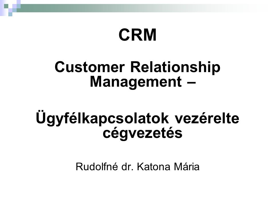 CRM Customer Relationship Management –