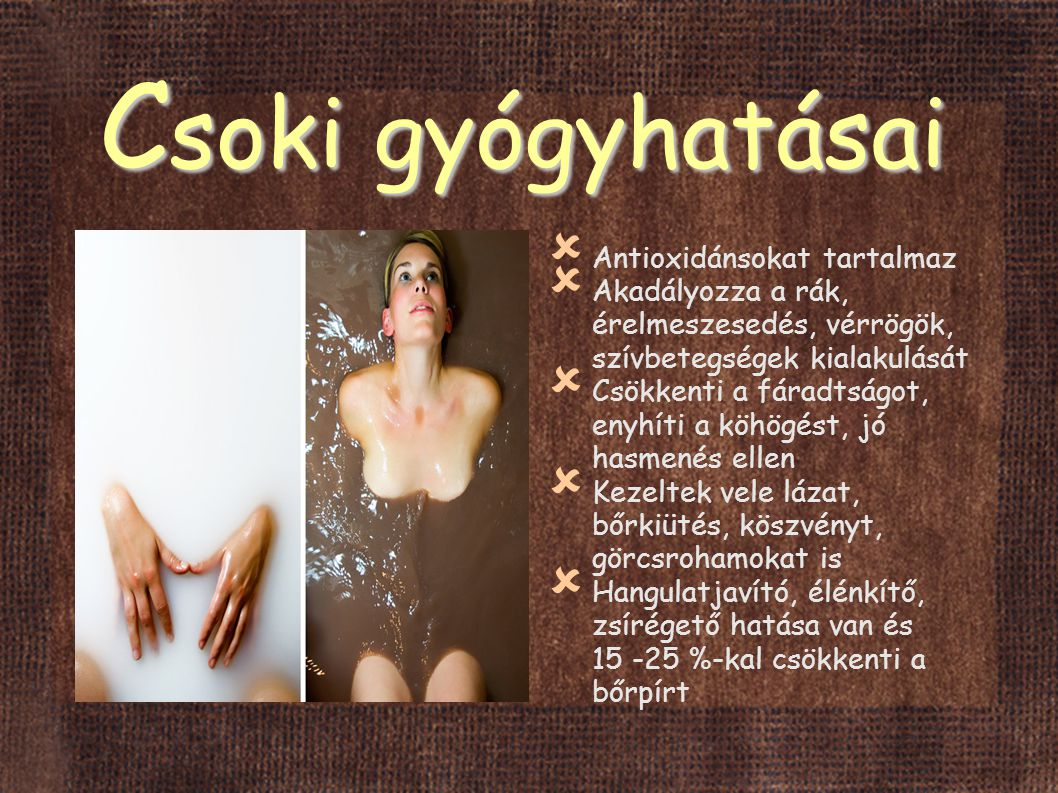 Csoki gyógyhatásai Antioxidánsokat tartalmaz