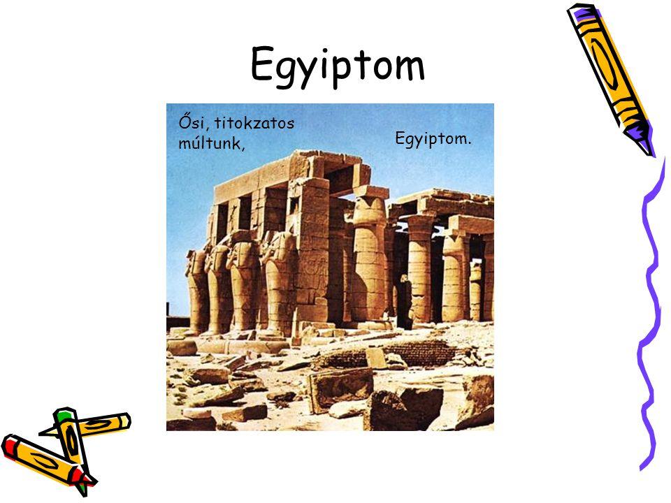 Egyiptom Ősi, titokzatos múltunk, Egyiptom.