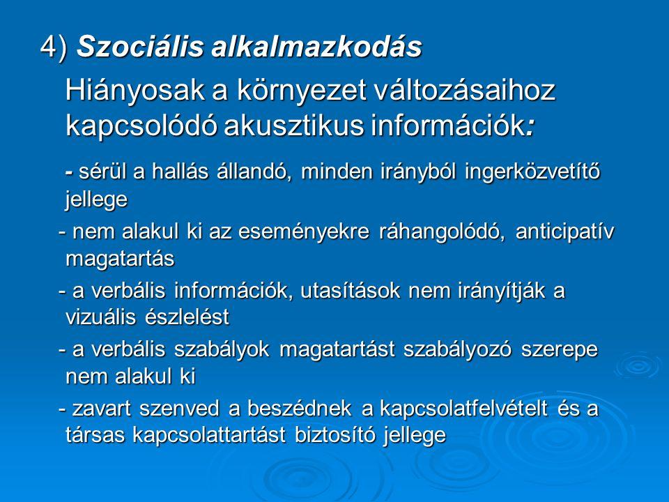 4) Szociális alkalmazkodás