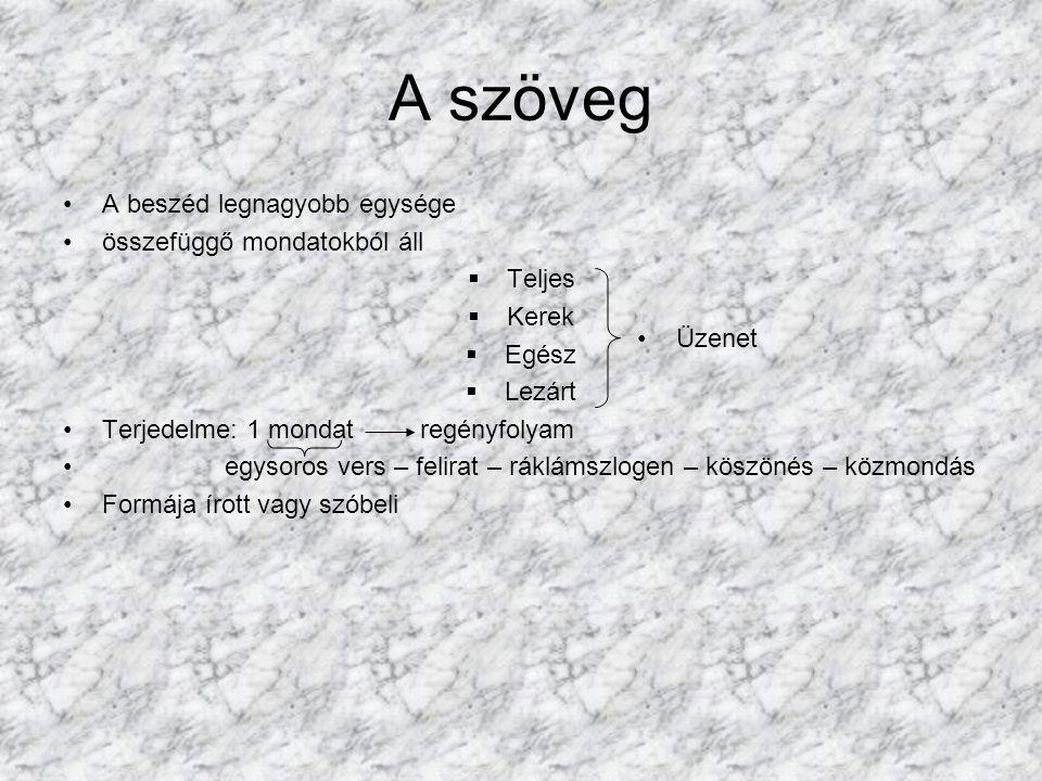 A szöveg A beszéd legnagyobb egysége összefüggő mondatokból áll Teljes