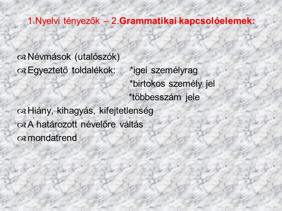 1.Nyelvi tényezők – 2.Grammatikai kapcsolóelemek: