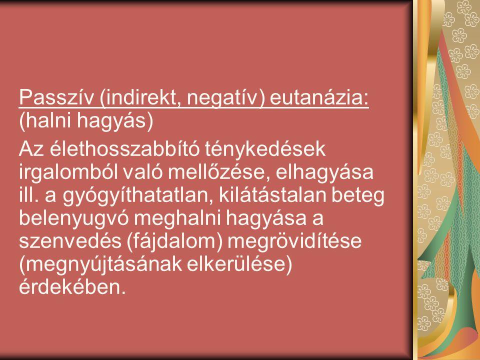 Passzív (indirekt, negatív) eutanázia: (halni hagyás)