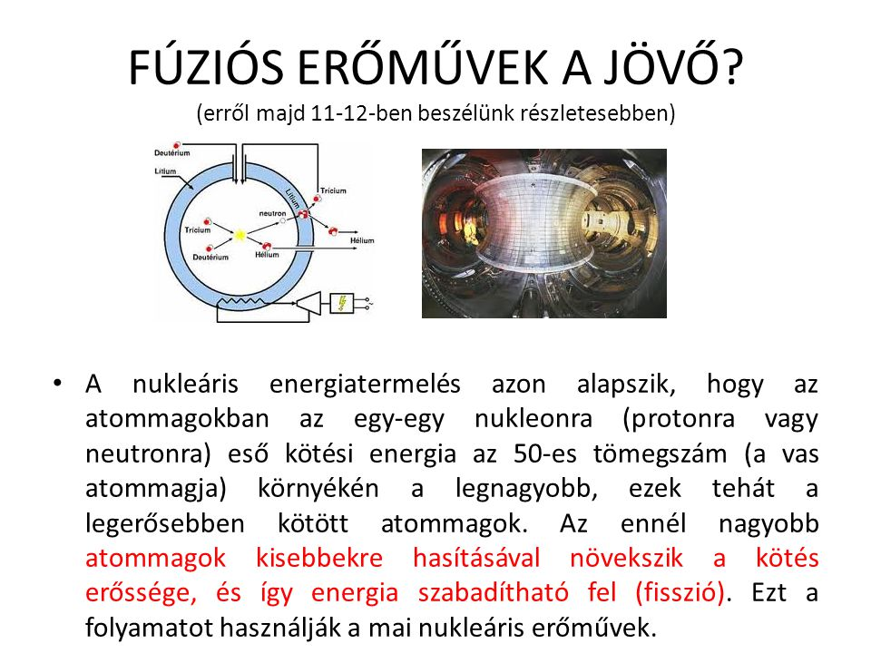 FÚZIÓS ERŐMŰVEK A JÖVŐ (erről majd 11-12-ben beszélünk részletesebben)