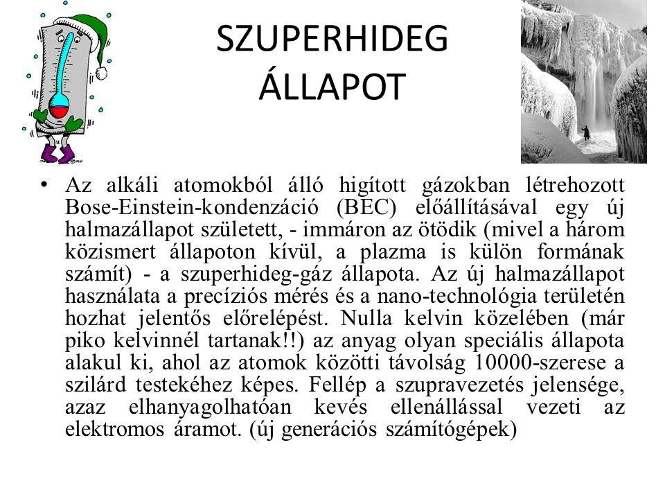 SZUPERHIDEG ÁLLAPOT