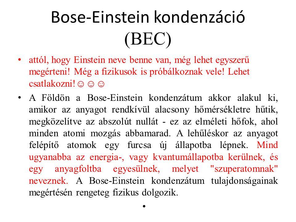 Bose-Einstein kondenzáció (BEC)