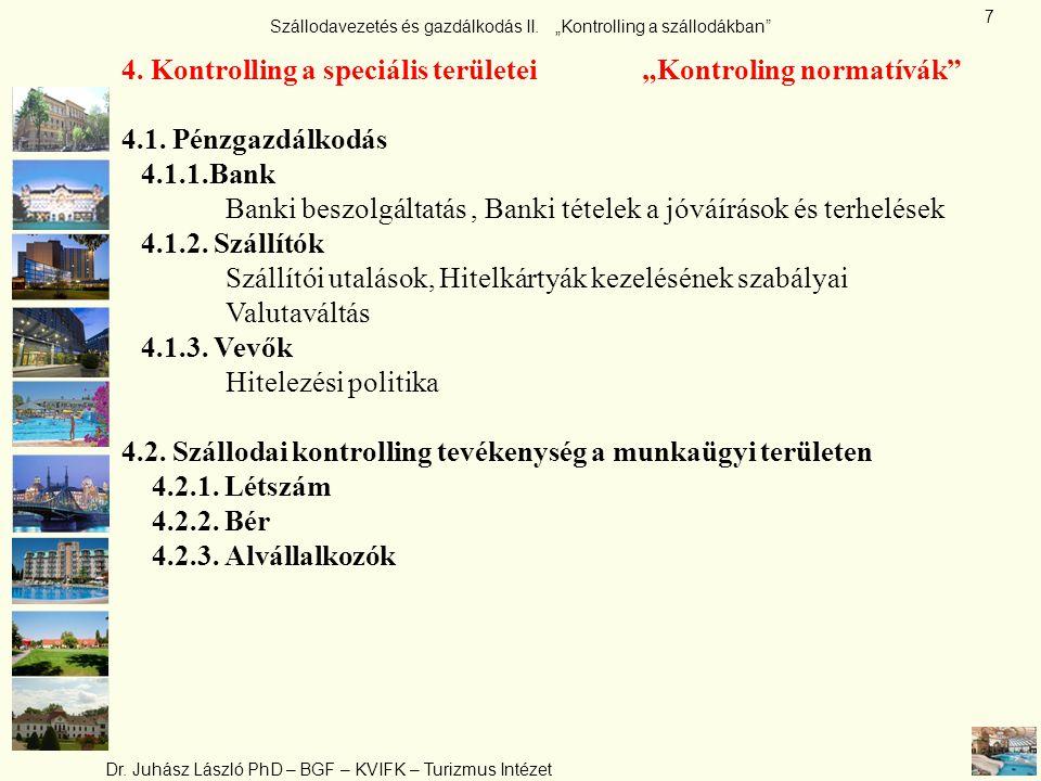"""4. Kontrolling a speciális területei """"Kontroling normatívák"""