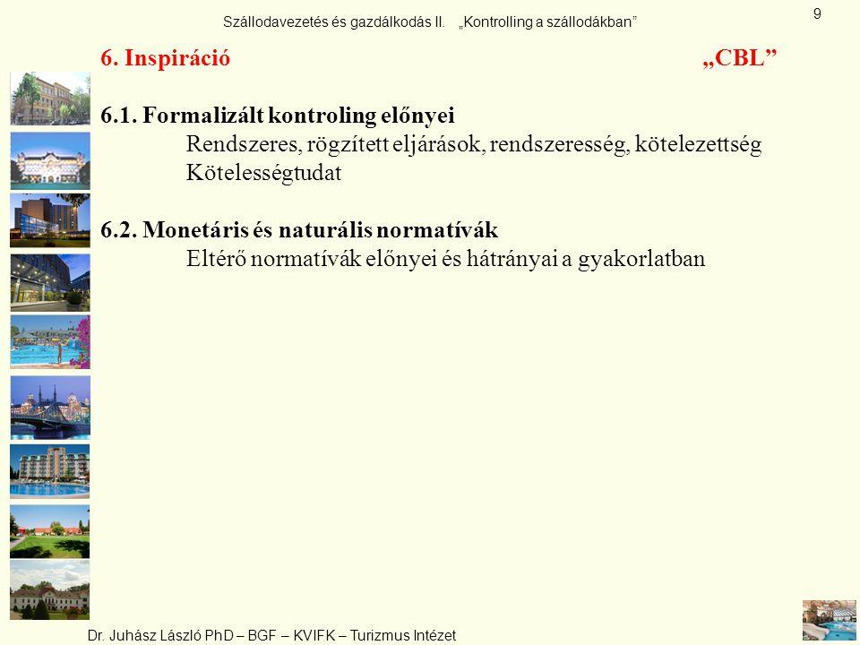 """6. Inspiráció """"CBL 6.1. Formalizált kontroling előnyei. Rendszeres, rögzített eljárások, rendszeresség, kötelezettség."""