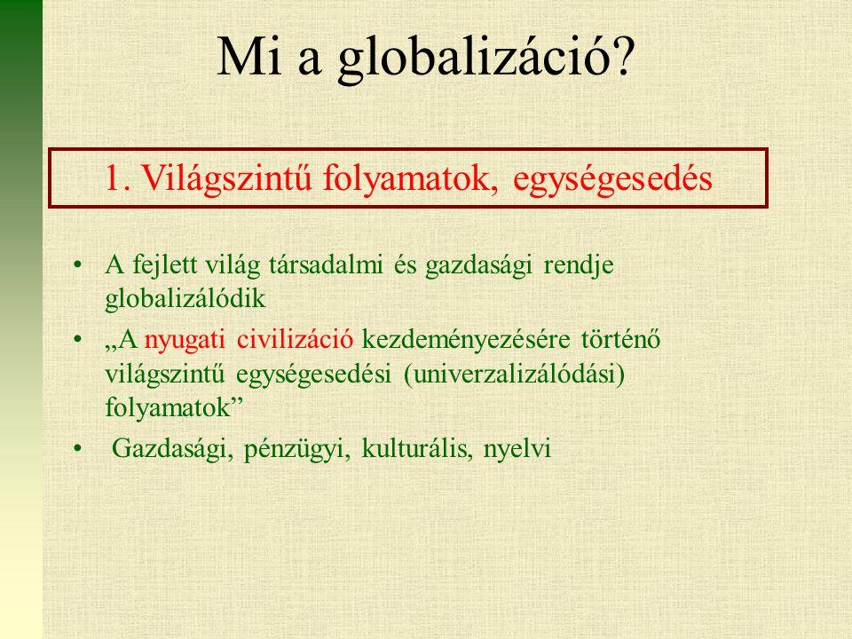 1. Világszintű folyamatok, egységesedés