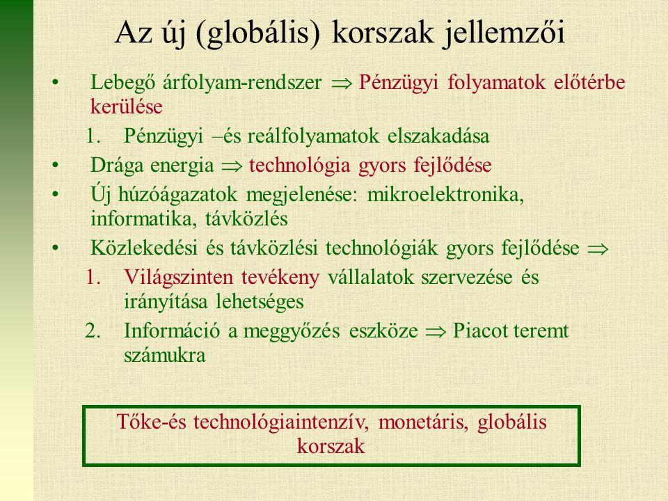 Az új (globális) korszak jellemzői