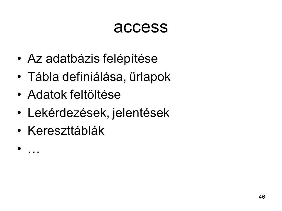 access Az adatbázis felépítése Tábla definiálása, űrlapok