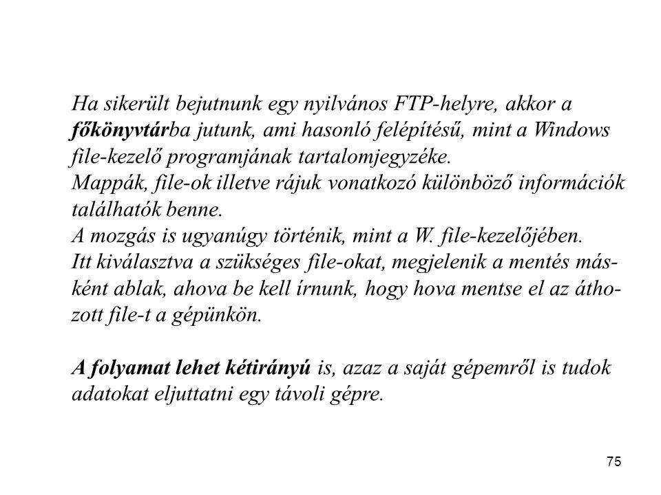 Ha sikerült bejutnunk egy nyilvános FTP-helyre, akkor a