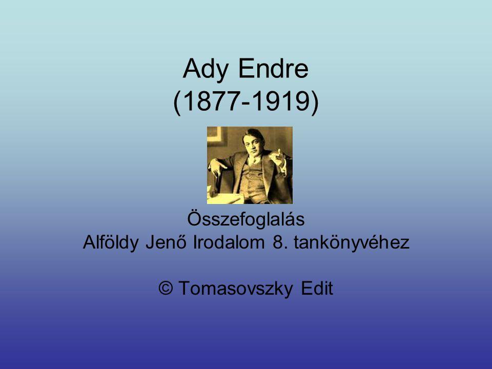 Összefoglalás Alföldy Jenő Irodalom 8. tankönyvéhez © Tomasovszky Edit