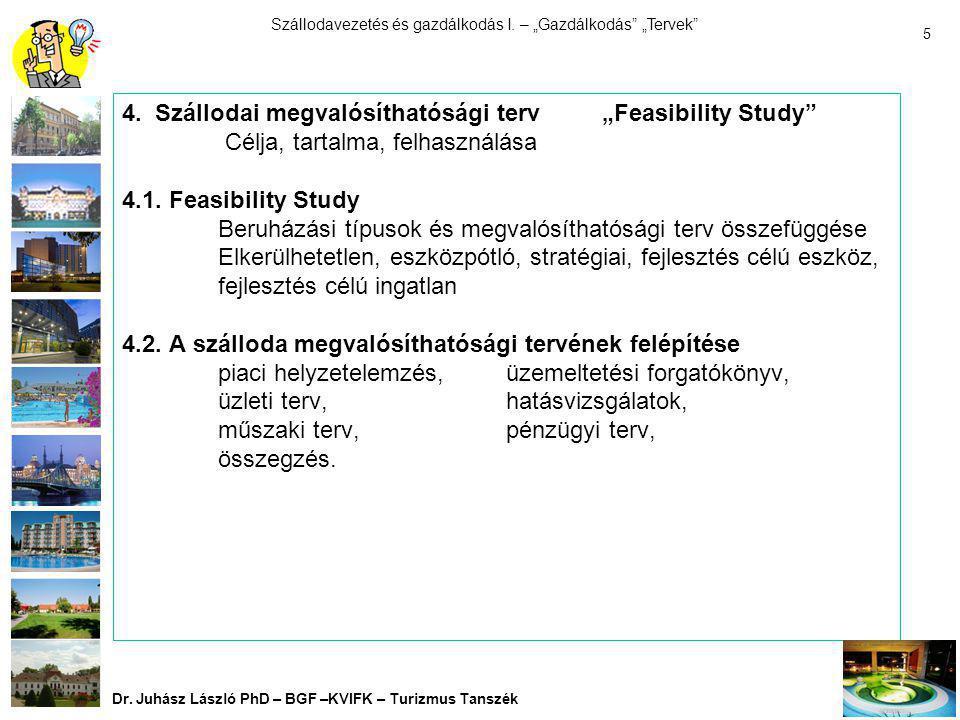 """4. Szállodai megvalósíthatósági terv. """"Feasibility Study"""
