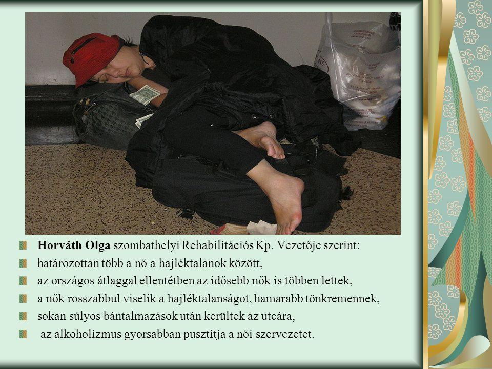 Horváth Olga szombathelyi Rehabilitációs Kp. Vezetője szerint: