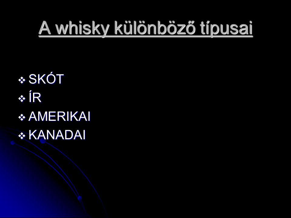 A whisky különböző típusai