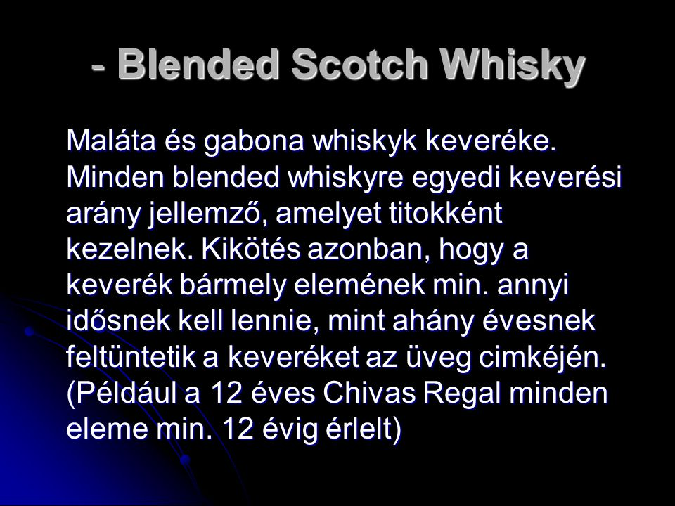 - Blended Scotch Whisky