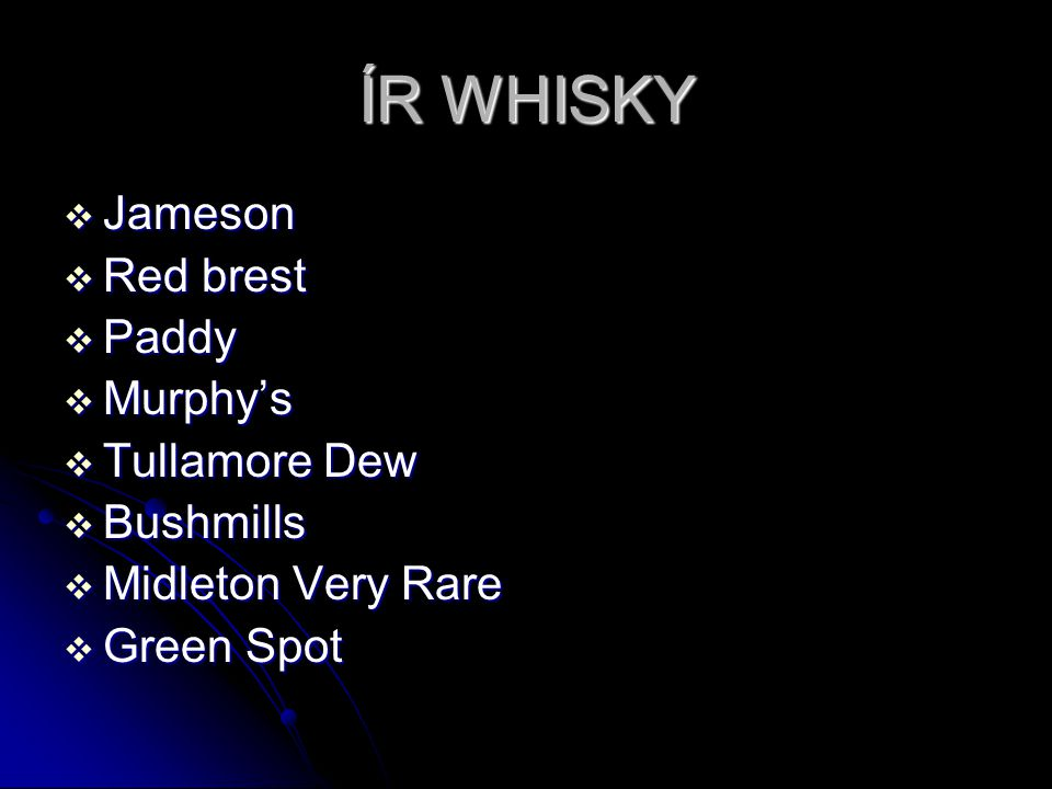 ÍR WHISKY Jameson Red brest Paddy Murphy's Tullamore Dew Bushmills